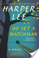 Go Set a Watchman, A Novel