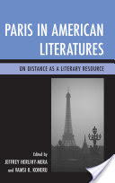 Paris in American Literatures, On Distance as a Literary Resource