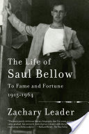 The Life of Saul Bellow, To Fame and Fortune, 1915-1964