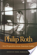 Philip Roth, New Perspectives on an American Author