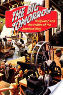 The Big Tomorrow, Hollywood and the Politics of the American Way