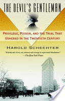 The Devil's Gentleman, Privilege, Poison, and the Trial That Ushered in the Twentieth Century