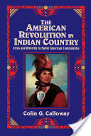 The American Revolution in Indian Country, Crisis and Diversity in Native American Communities