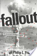Fallout, An American Nuclear Tragedy