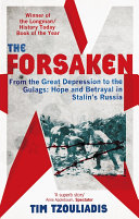 The Forsaken, From the Great Depression to the Gulags: Hope and Betrayal in Stalin's Russia