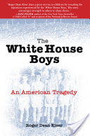 The White House Boys, An American Tragedy