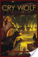 Cry Wolf, A Political Fable