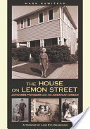 The House on Lemon Street, Japanese Pioneers and the American Dream