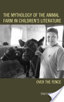 The Mythology of the Animal Farm in Children's Literature, Over the Fence