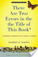There Are Two Errors in the the Title of This Book, Revised and Expanded (Again), A Sourcebook of Philosophical Puzzles, Problems, and Paradoxes