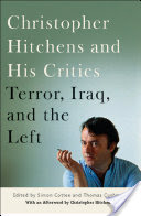 Christopher Hitchens and His Critics, Terror, Iraq, and the Left