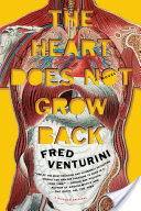 The Heart Does Not Grow Back, A Novel