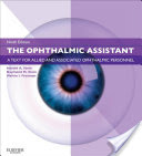 The Ophthalmic Assistant, A Text for Allied and Associated Ophthalmic Personnel