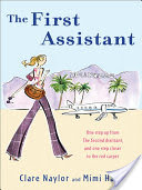 The First Assistant, A Continuing Tale from Behind the Hollywood Curtain