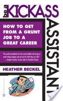 Be a Kickass Assistant, How to Get from a Grunt Job to a Great Career