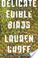 Delicate Edible Birds, And Other Stories