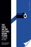 The Face on the Cutting-Room Floor, Picador Classic