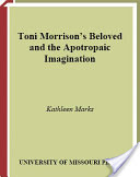Toni Morrison's Beloved and the Apotropaic Imagination