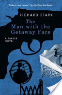 The Man with the Getaway Face, A Parker Novel
