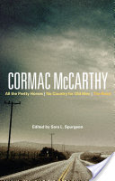 Cormac McCarthy, All the Pretty Horses, No Country for Old Men, The Road