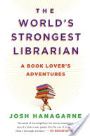 The World's Strongest Librarian, A Book Lover's Adventures