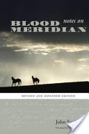 Notes on Blood Meridian, Revised and Expanded Edition