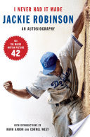 I Never Had It Made, An Autobiography of Jackie Robinson