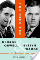 The Same Man, George Orwell and Evelyn Waugh in Love and War