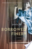 Borrowed Finery, A Memoir