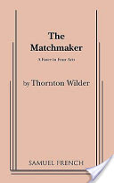 The Matchmaker, A Farce in Four Acts