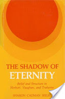The Shadow of Eternity, Belief and Structure in Herbert, Vaughan, and Traherne