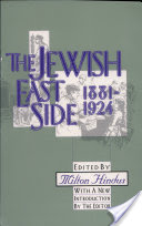 The Jewish East Side, 1881 – 1924