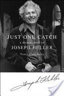 Just One Catch, A Biography of Joseph Heller