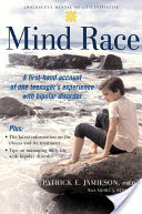 Mind Race, A Firsthand Account of One Teenager's Experience with Bipolar Disorder