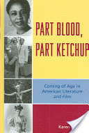 Part Blood, Part Ketchup, Coming of Age in American Literature and Film
