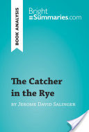 The Catcher in the Rye by Jerome David Salinger (Book Analysis), Detailed Summary, Analysis and Reading Guide
