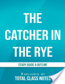 The Catcher In the Rye: Study Guide