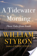 A Tidewater Morning, Three Tales from Youth
