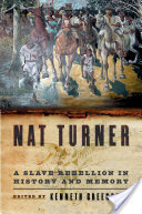 Nat Turner, A Slave Rebellion in History and Memory