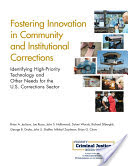 Fostering Innovation in Community and Institutional Corrections, Identifying High-Priority Technology and Other Needs for the U.S. Corrections Sector