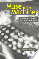 Muse in the Machine, American Fiction and Mass Publicity