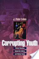 Corrupting Youth, Political Education, Democratic Culture, and Political Theory