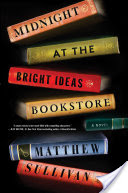 Midnight at the Bright Ideas Bookstore, A Novel