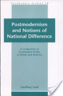 Postmodernism and Notions of National Difference, A Comparison of Postmodern Fiction in Britain and America