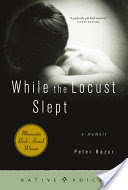 While the Locust Slept, A Memoir