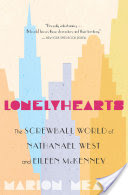 Lonelyhearts, The Screwball World of Nathanael West and Eileen McKenney