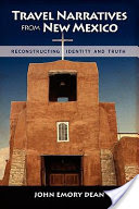 Travel Narratives from New Mexico, Reconstructing Identity and Truth