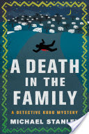A Death in the Family, A Detective Kubu Mystery