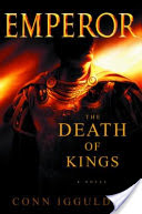 Emperor: The Death of Kings, A Novel of Julius Caesar