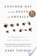 Another Day in the Death of America, A Chronicle of Ten Short Lives